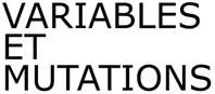 sebastien-laroche-hote-variables-mutations